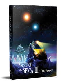 Sacrifice on Spica III [Hardcover] Eric Brown